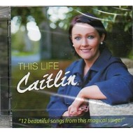 CAITLIN - THIS LIFE (CD)
