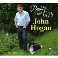 JOHN HOGAN - BUDDY AND ME (CD)...