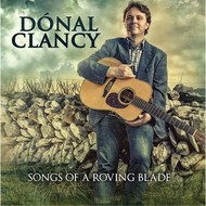 DONAL CLANCY - SONGS OF A ROVING BLADE (CD)