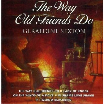 GERALDINE SEXTON - THE OLD OLD FRIENDS DO (CD)