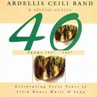 ARDELLIS CEILI BAND - 40 YEARS 1957-1997