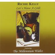 RICHIE KELLY - LET'S HAVE A CÉILÍ (CD)