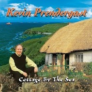 KEVIN PRENDERGAST - COTTAGE BY THE SEA (CD)