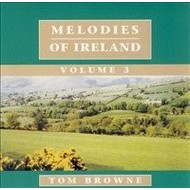 TOM BROWNE - MELODIES OF IRELAND VOLUME 3 (CD)