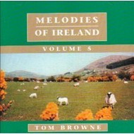 TOM BROWNE - MELODIES OF IRELAND VOLUME 5 (CD)