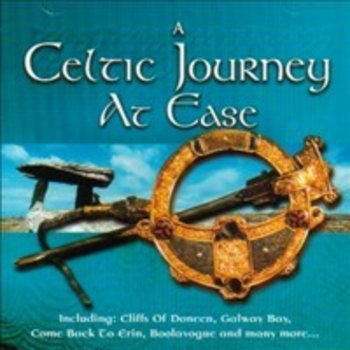 A CELTIC JOURNEY AT EASE - VARIOUS IRISH ARTISTS