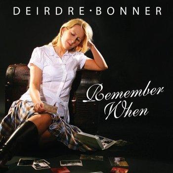 DEIRDRE BONNER - REMEMBER WHEN
