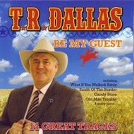 TR DALLAS - BE MY GUEST (CD)