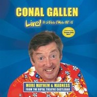 CONAL GALLEN  - LIVE AND STILL FULL OF IT