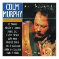 COLM MURPHY - AN BODHRAN - THE IRISH DRUM