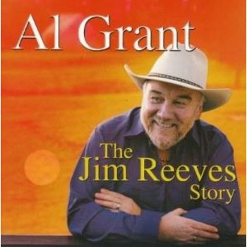 AL GRANT - THE JIM REEVES STORY (2 CD + 1 DVD)