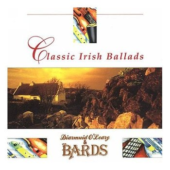 DIARMUID O'LEARY & THE BARDS - CLASSIC IRISH BALLADS