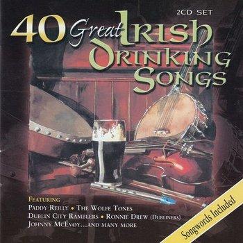 40 GREAT IRISH DRINKING SONGS - VARIOUS IRISH ARTISTS