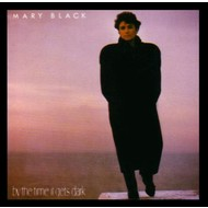 MARY BLACK - BY THE TIME IT GETS DARK (CD)