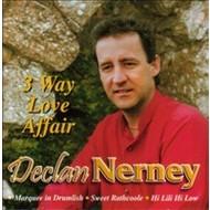DECLAN NERNEY - 3 WAY LOVE AFFAIR