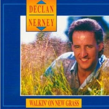 DECLAN NERNEY - WALKIN' ON NEW GRASS