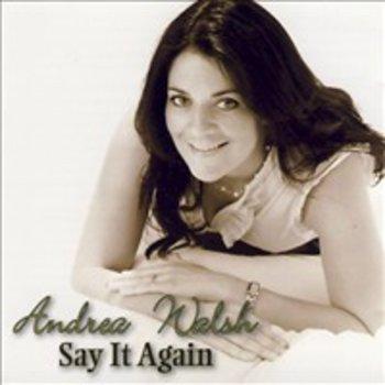 ANDREA WALSH - SAY IT AGAIN