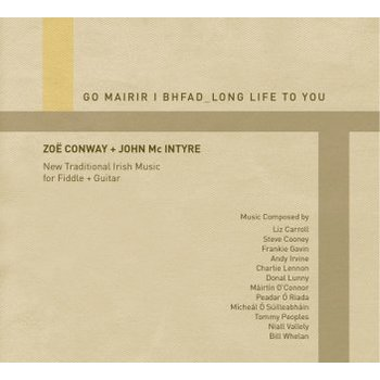 ZOE CONWAY AND JOHN MCINTYRE - GO MAIRIR I BHFAD _ LONG LIFE TO YOU