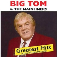 BIG TOM AND THE MAINLINERS - GREATEST HITS (CD)