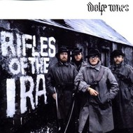 WOLFE TONES - RIFLES OF THE IRA (CD)