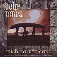 WOLFE TONES - IRISH TO THE CORE