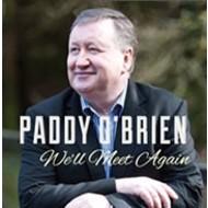 PADDY O'BRIEN - WE'LL MEET AGAIN