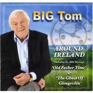 BIG TOM - AROUND IRELAND