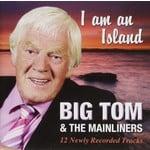 BIG TOM & THE MAINLINERS - I AM AN ISLAND (CD)...