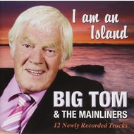 BIG TOM & THE MAINLINERS - I AM AN ISLAND (CD)