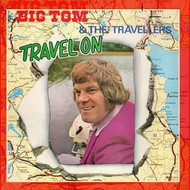 BIG TOM AND THE TRAVELLERS - TRAVEL ON (CD)