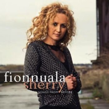 FIONNUALA SHERRY - SONGS FROM BEFORE