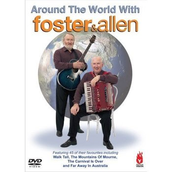 FOSTER AND ALLEN - AROUND THE WORLD WITH FOSTER AND ALLEN DVD