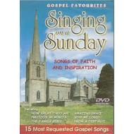 SINGING ON A SUNDAY - GOSPEL FAVOURITES