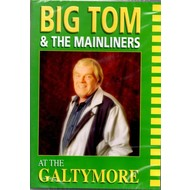 BIG TOM AND THE MAINLINERS - AT THE GALTYMORE DVD