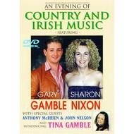 GARY GAMBLE & SHARON NIXON - AN EVENING OF COUNTRY AND IRISH MUSIC (DVD).. )