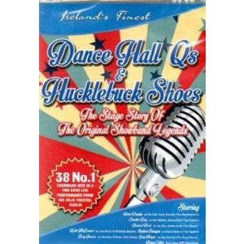 DANCE HALL QS & HUCKLEBUCK SHOES - 38 NO 1 HITS OF THE TOP 10 IRISH SHOWBANDS (DVD)