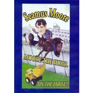 I & B Records,  SEAMUS MOORE - MOORE THE HURR ON THE LOOSE (DVD)
