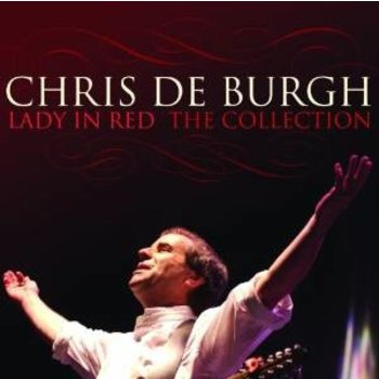 CHRIS DE BURGH - LADY IN RED, THE COLLECTION
