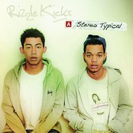 RIZZLE KICKS - A STEREO TYPICAL