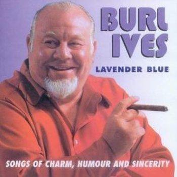 BURL IVES - LAVENDER BLUE