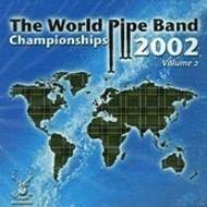 WORLD PIPE CHAMPIONSHIPS - VOL 2