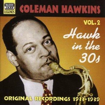 COLEMAN HAWKINS - HAWK IN THE 30S