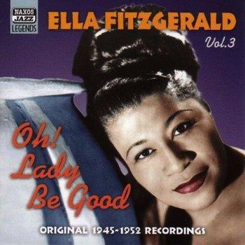 ELLA FITZGERALD - OH LADY BE GOOD - VOL 3