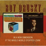 ROY DRUSKY - IN A NEW DIMENSION/ IF THE WHOLE WORLD STOPPED LOVIN'