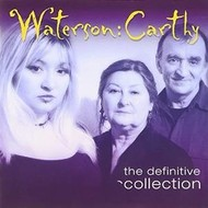 WATERSON CARTHY - THE DEFINITIVE COLLECTION