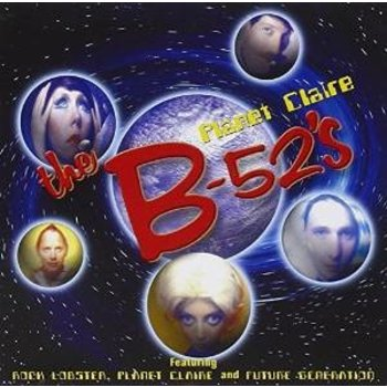 B-52'S - PLANET CLAIRE