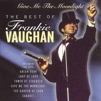 FRANKIE VAUGHAN - GIVE ME THE MOONLIGHT: THE BEST OF