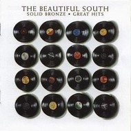 THE BEAUTIFUL SOUTH - SOLID BRONZE: GREAT HITS (CD).  )