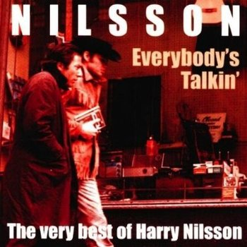 HARRY NILSSON - EVERYBODY'S TALKIN': THE VERY BEST OF