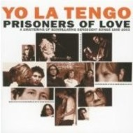 YO LA TENGO - PRISONERS OF LOVE - 2 DISC